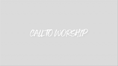 CALL-TO-WORSHIP.png
