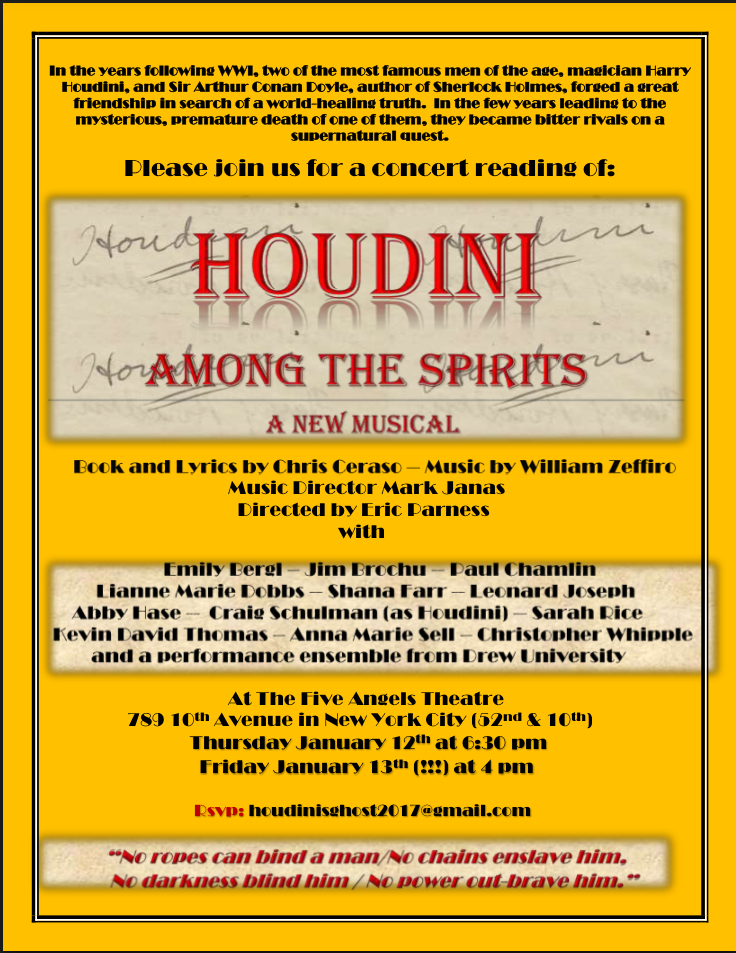 """I am very excited to share the poster for the upcoming reading of a new musical that I am currently rehearsing. """"Houdini Among the Spirits"""" has a beautiful story written by Chris Ceraso and a stunning score composed by William Zeffiro. It has been an honor to be involved with this incredible group of performers and to tell this story."""