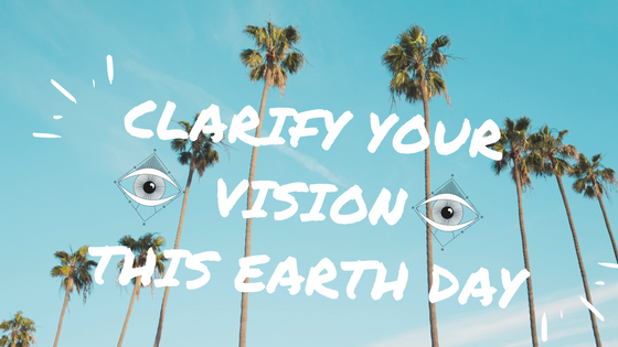 Clarify your vision this earth day-2.png