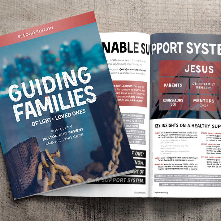 Guiding Families - For every pastor, every parent, and all who careGuiding Families of LGBT+ Loved Ones provides practical insights on how to honor God and radically love LGBT+ people in your life. Our 150-page, interactive guide is a comprehensive resource that rapidly equips pastors, parents, and all who care.