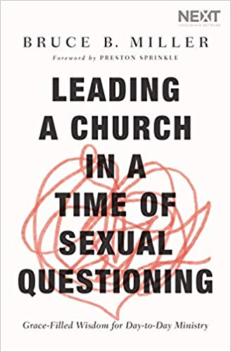 Leading A Church In A Time Of Sexual Questioning     Bruce B. Miller