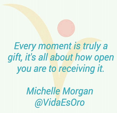 every moment is a gift quote vida es oro welcome page