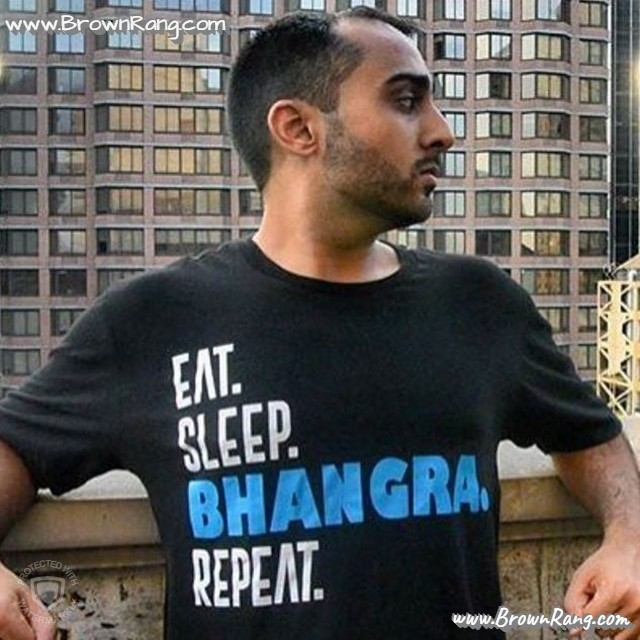 Bruuahhhhhhhh!  Eat. Sleep. BHANGRA. Repeat. tee from BrownRang.com  #Punjabi #Bhangra #bhangralove #bhangraworldwide #punjabikudi #desi #desitee #desitshirt #brownrangtees #brownguy #brownman #americandesi #desiguy #desiswag #desiwear #desishirt #bebrown #brownrang #beingdesi #desifashion #desistyle #americanindian #browngirl #desigirl #brownpeople #punjabiswag #desiboy #desiculture #punjaban #punjabiculture