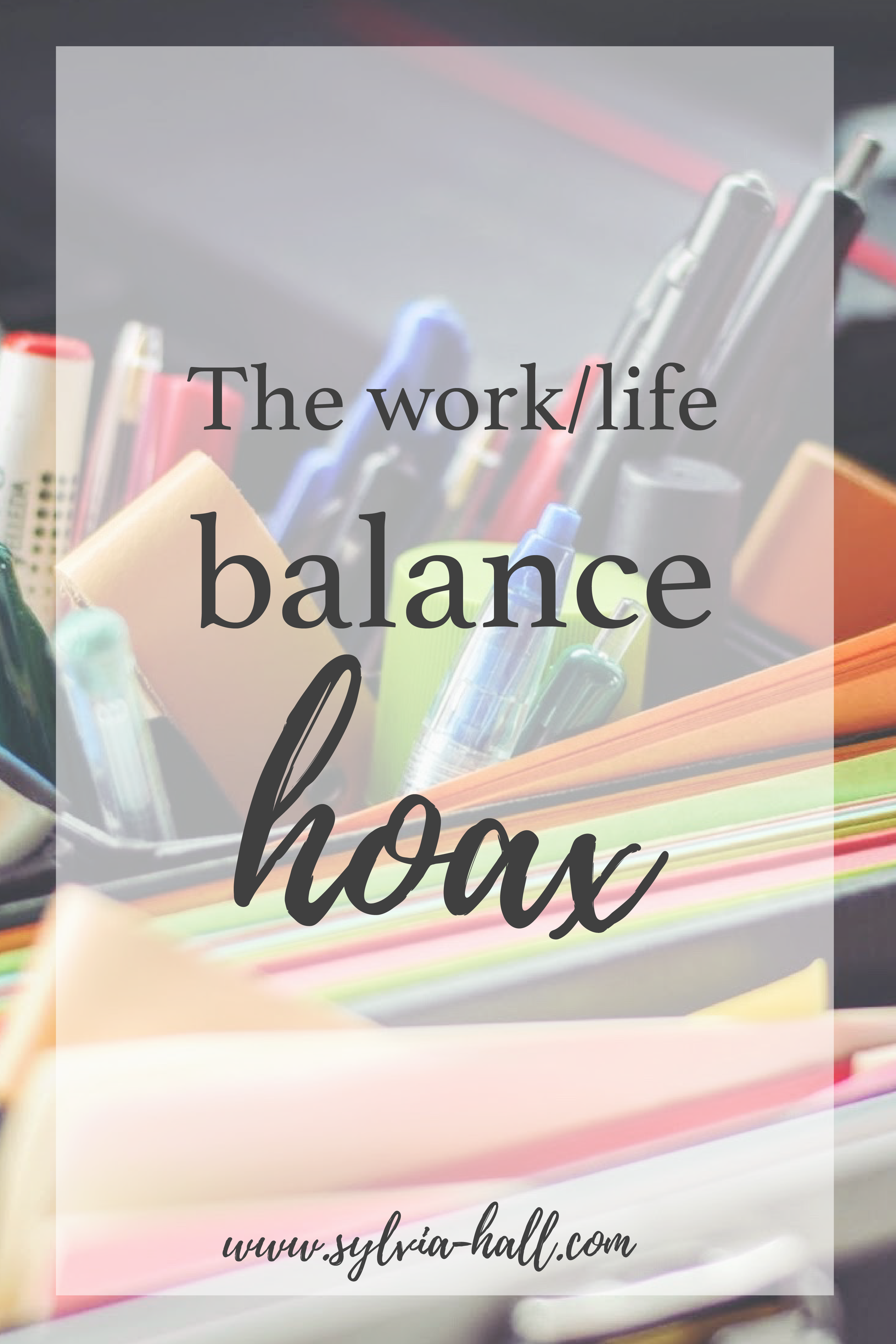 the work/life balance hoax