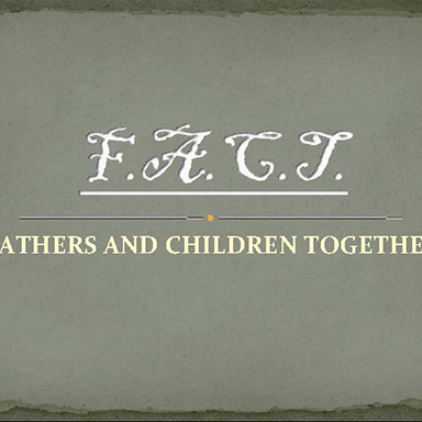 Fathers and Children Together (F.A.C.T.) Program Overview    – from Youth In Need
