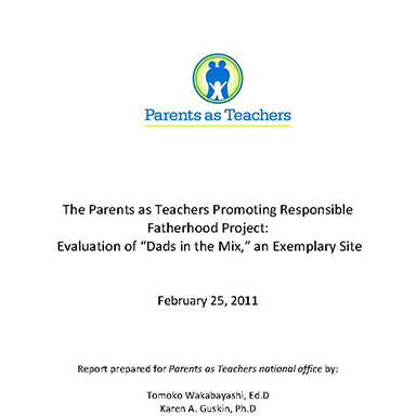 "The Parents as Teachers Promoting Responsible Fatherhood Project: Evaluation of ""Dads in the Mix,"" an Exemplary Site"