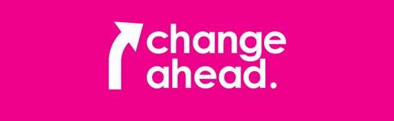 """""""Change Ahead"""" text on magenta background"""