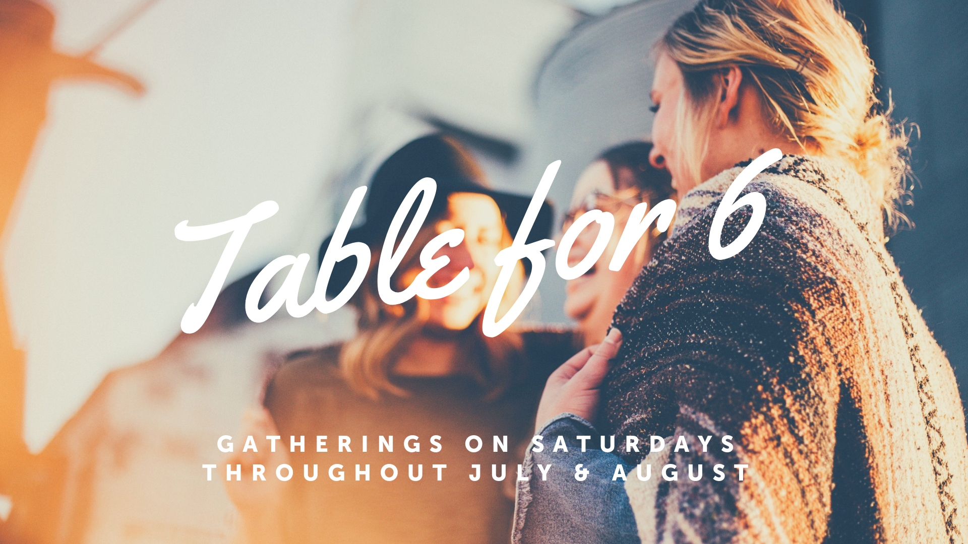 Table for 6 Sunday announcement (summer).jpg