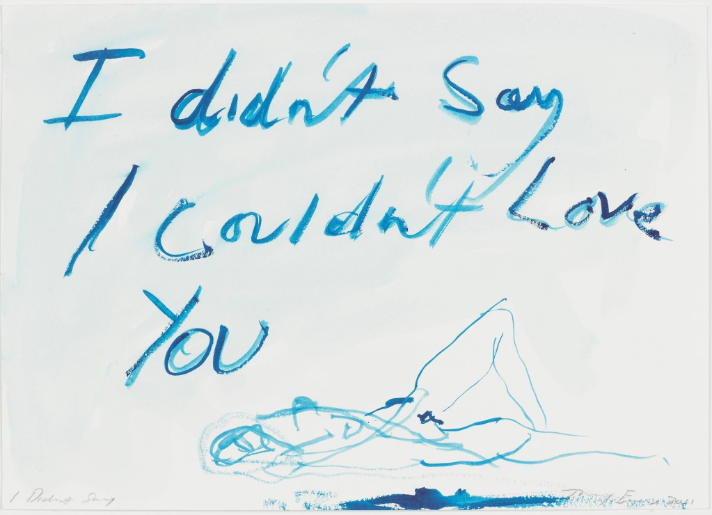 Tracey Emin - I Didn't Say I Couldn't Love You