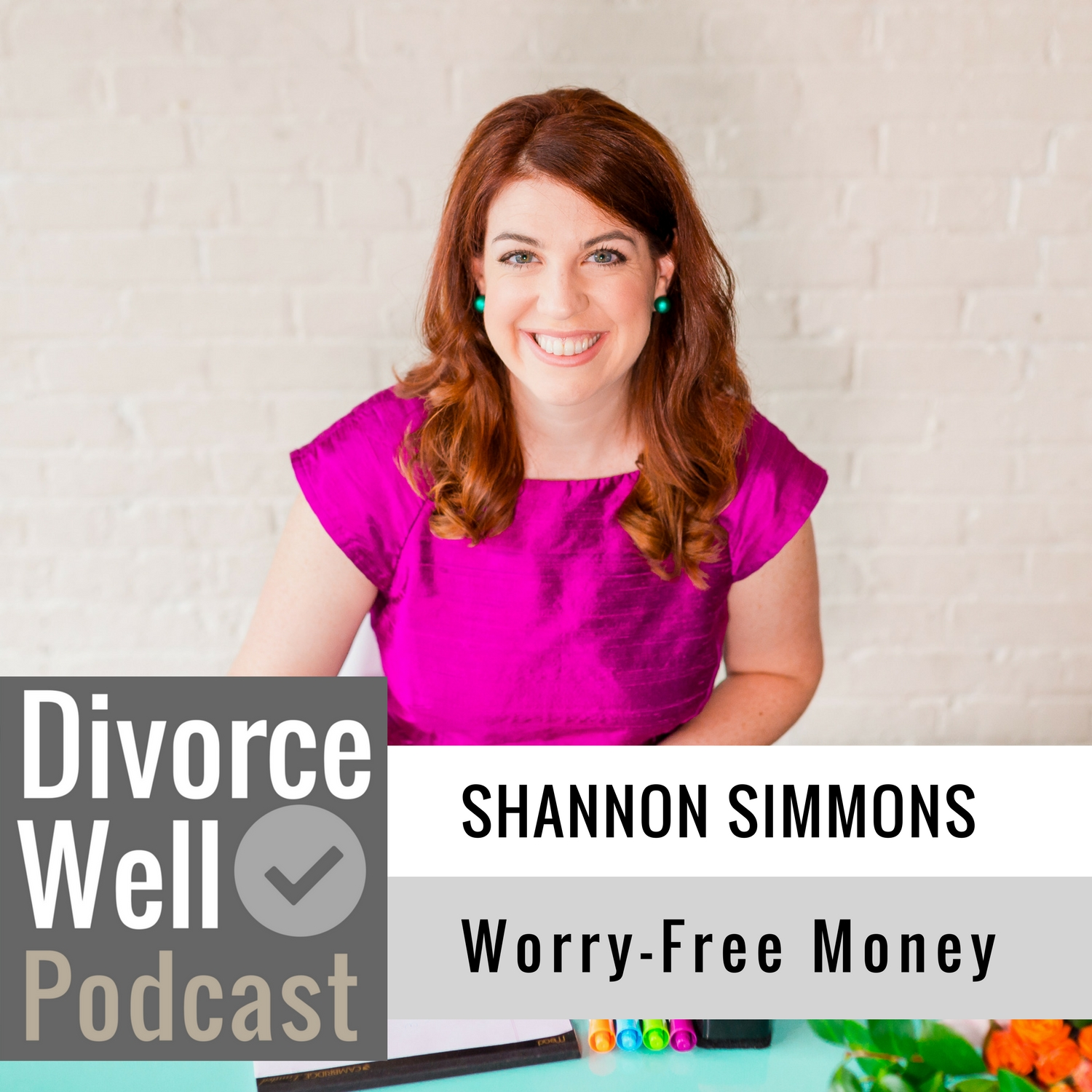Shannon Lee Simmons on the Divorce Well Podcast about Worry-Free Money and financial decisions