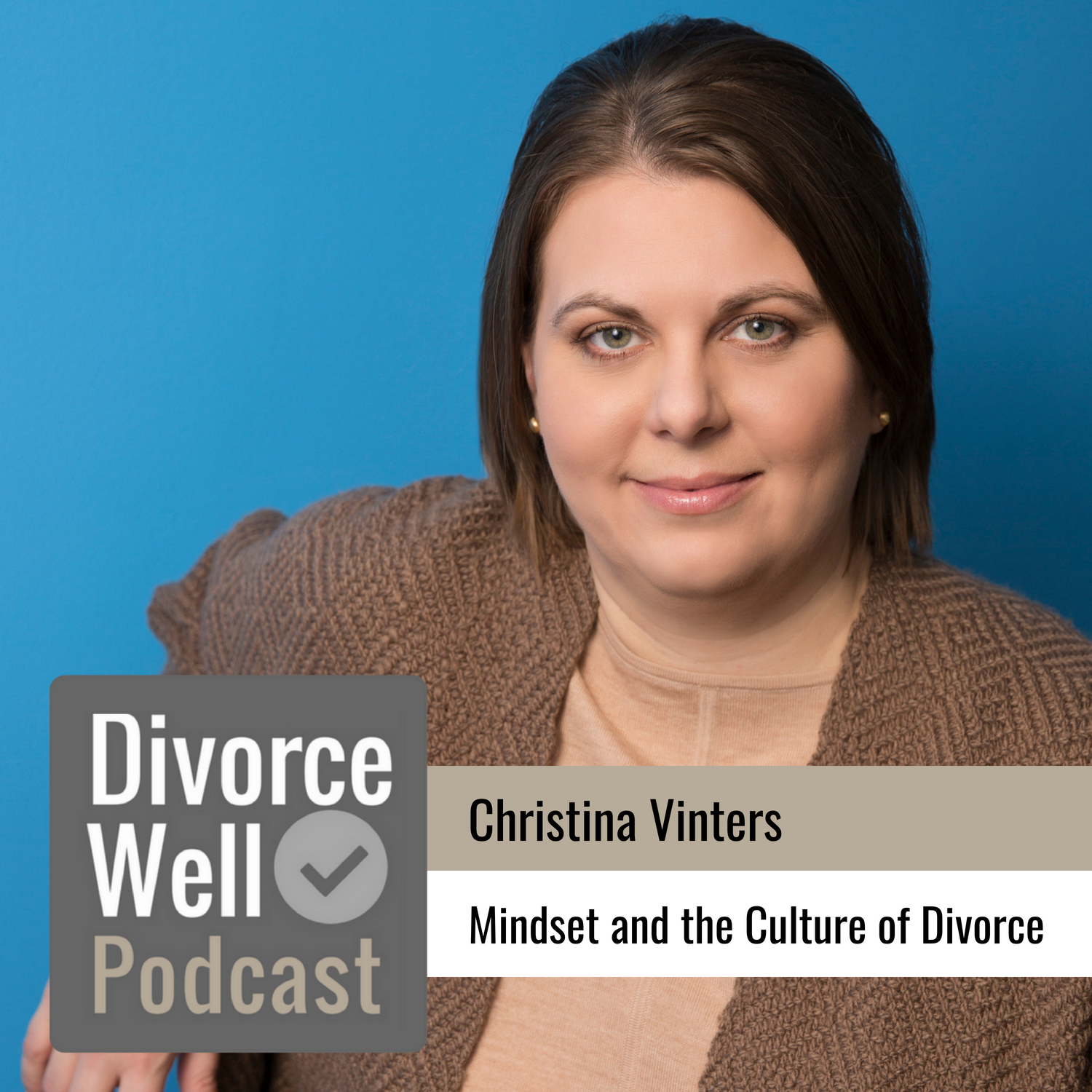 Christina Vinters, J.D., Mediator on the Divorce Well Podcast about the Culture of Divorce