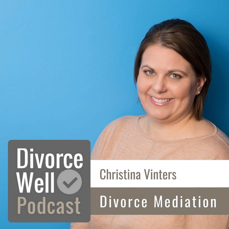 Christina Vinters on the Divorce Well Podcast about divorce mediation