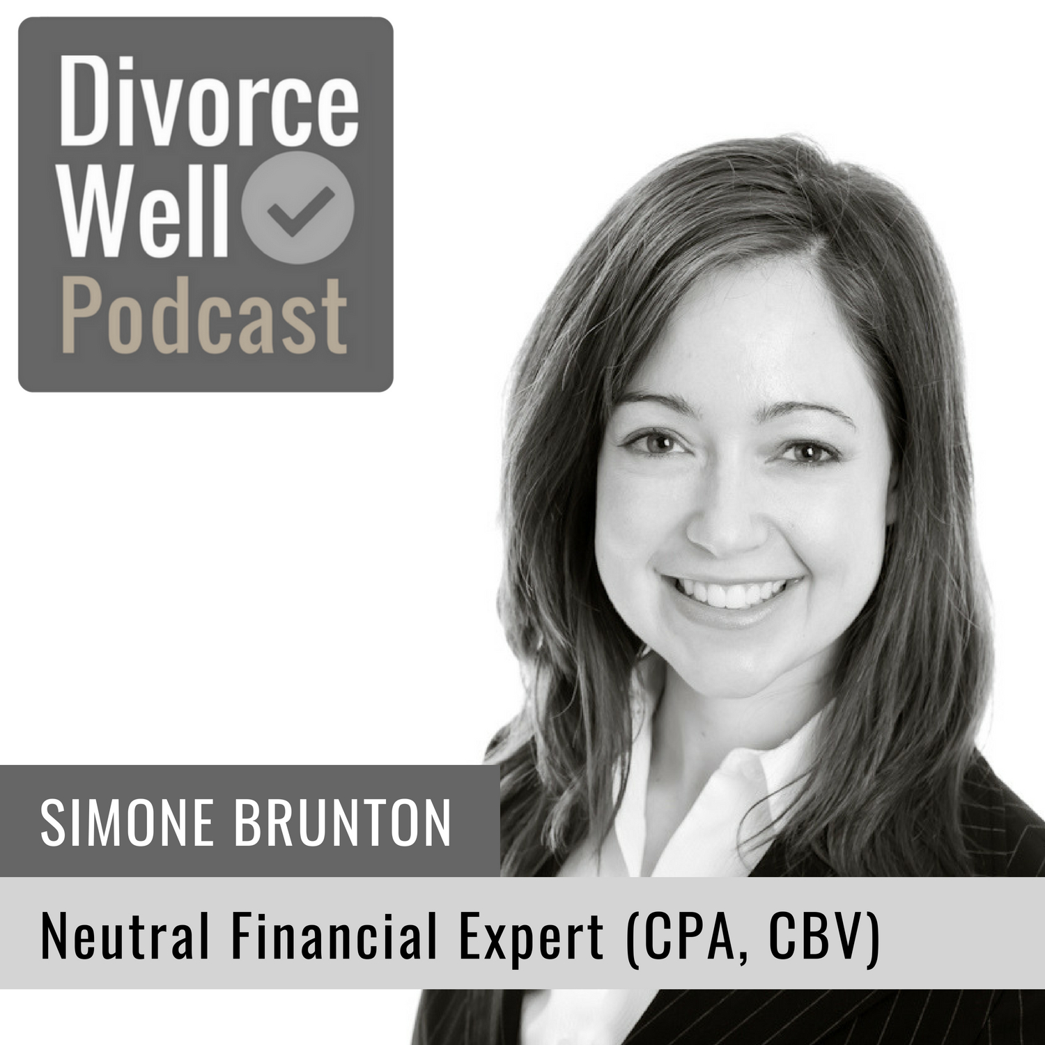 Simone Brunton on the Divorce Well Podcast about using a financial neutral in your divorce