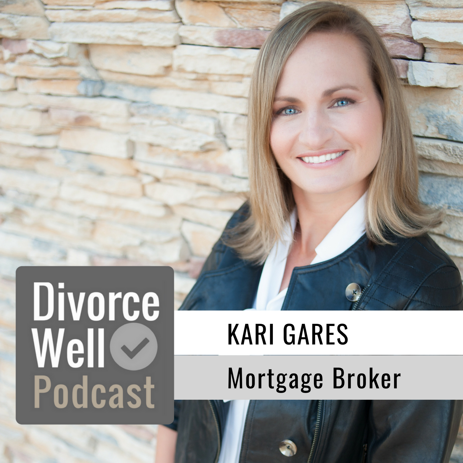 Kari Gares on the Divorce Well Podcast about using a mortgage broker when you separate