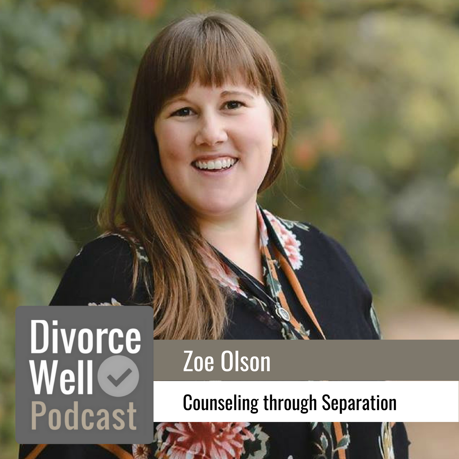 Zoe Olson on the Divorce Well Podcast about counseling to help with separation