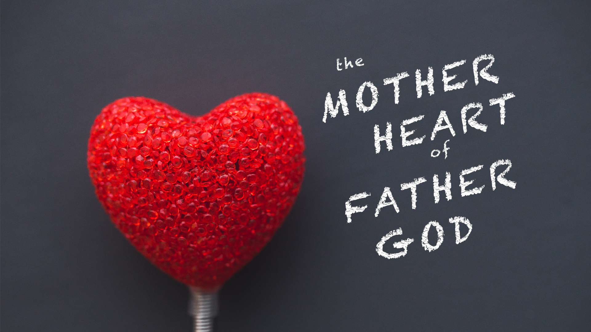 The Mother Heart of Father God