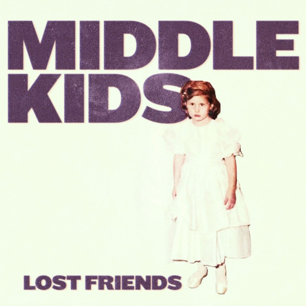 """14. Middle Kids – Lost Friends - RIYL: Maggie Rogers, HAIM, Angus StoneStandout Track(s): """"Edge of Town"""", """"Tell Me Something"""", """"So Long, Farewell, I'm Gone"""""""