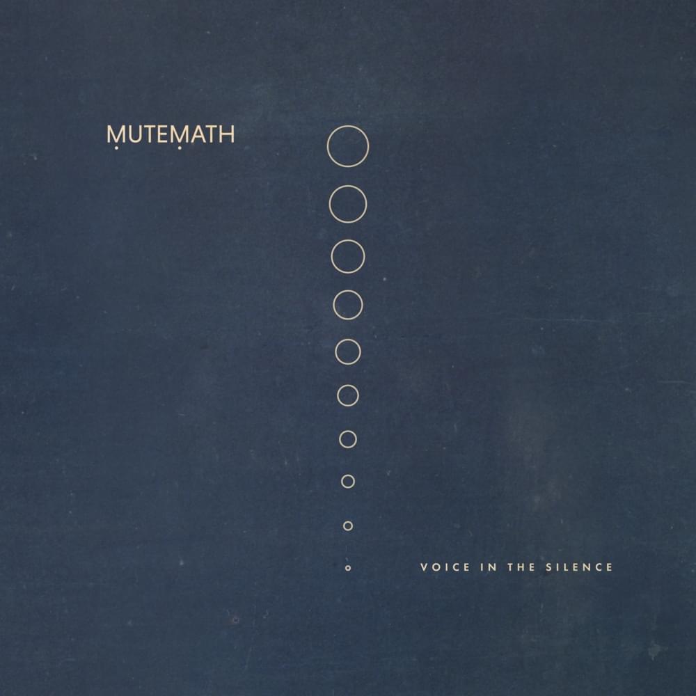 "04. MuteMath– Voice in the Silence - RIYL: Joywave, Twenty One Pilots, SwitchfootStandout Track(s): ""Work of Art"", ""Distance"", ""Kings"""