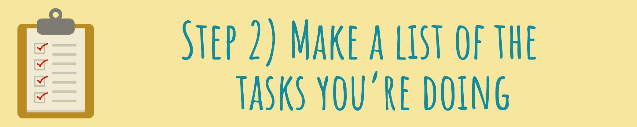 Step 2 - Make a List of Tasks
