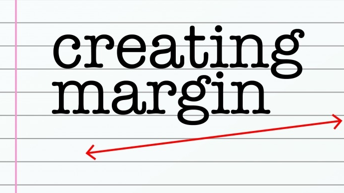 CREATING MARGIN