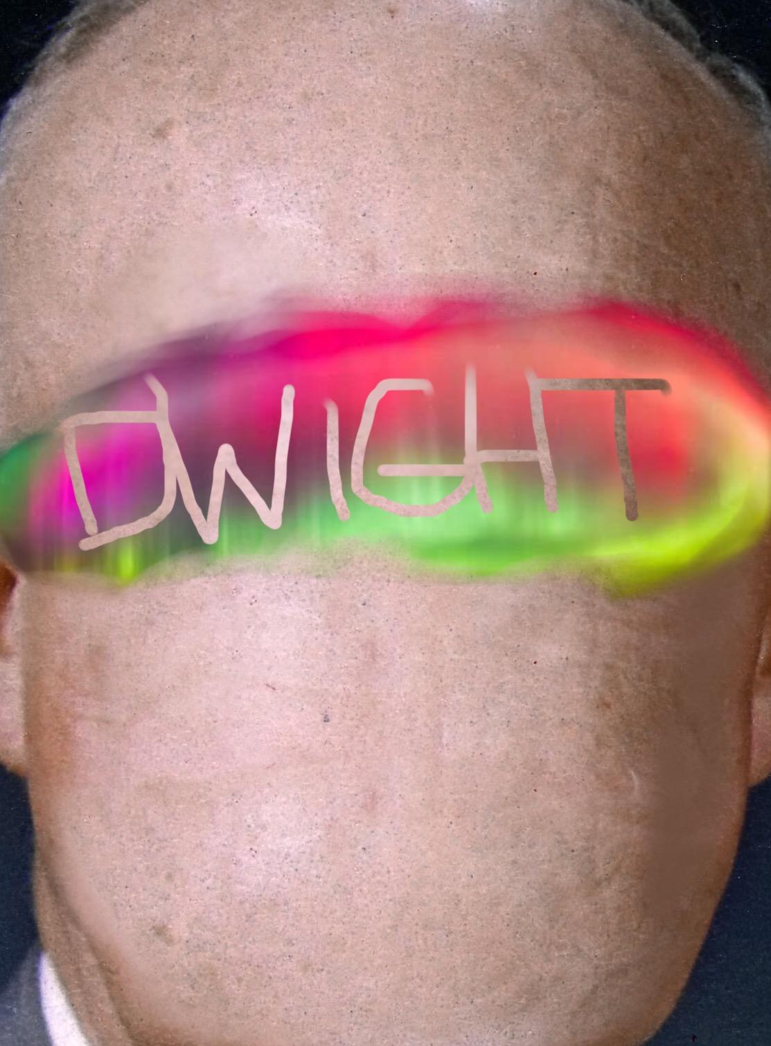My Man Dwight