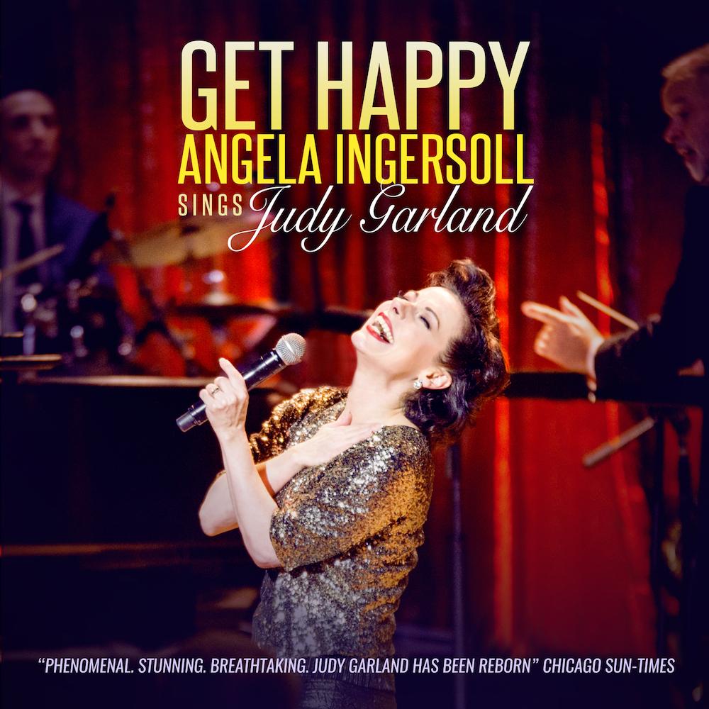 Get-Happy-Angela-Ingersoll-sings-Judy-Garland.jpg