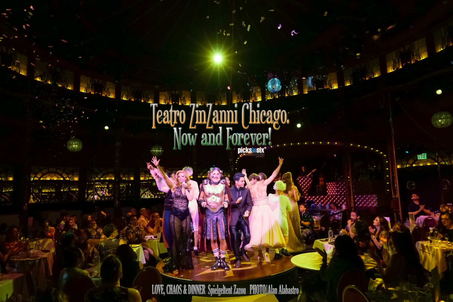 TOP PICK!     Teatro ZinZanni Presents LOVE, CHAOS & DINNER    OPEN RUN     SPIEGELTENT ZAZOU Cambria Hotel        WEBSITE       TICKETS      VIDEO     CONVERSATIONS podcasts available on    Apple Podcasts   ,    Libsyn    and    Stitcher   .  For more reviews, visit:    Theatre In Chicago      ARCHIVE