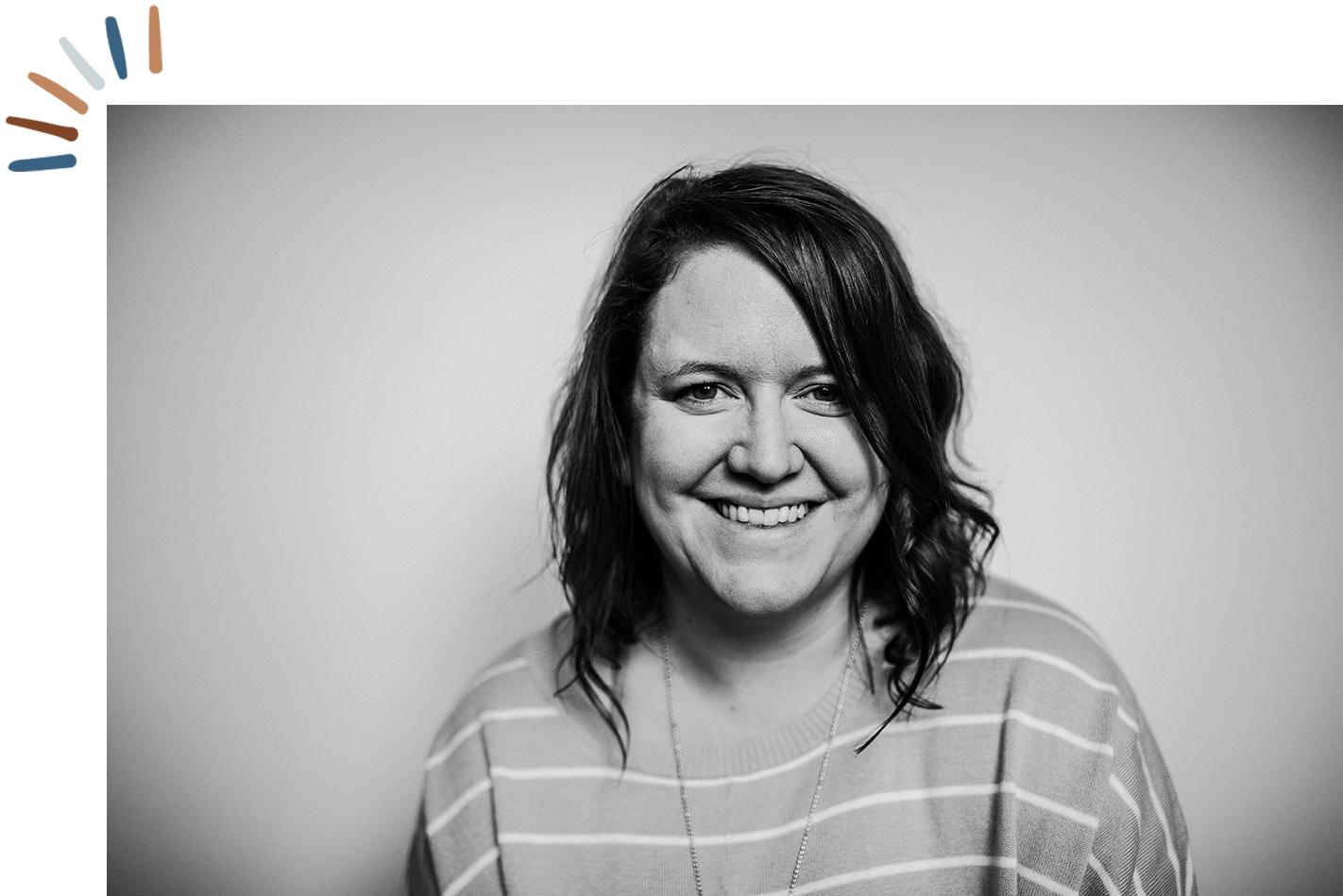 I'm Courtney Holmes, and I draw from my own experience of being a mum to create visual stories of your family life that matter most to you. -