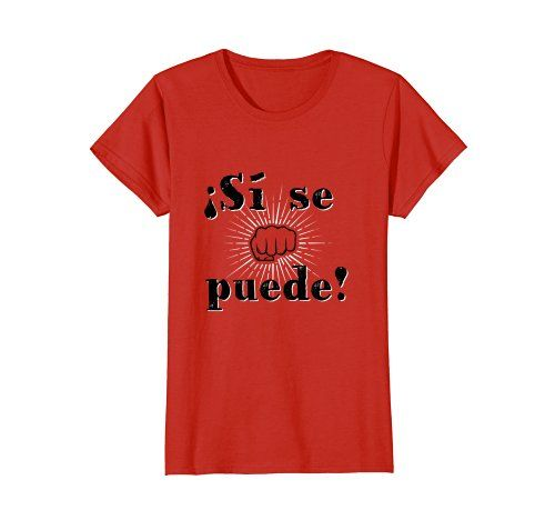 ¡Sí Se Puede! - Click image to see all T-Shirt options
