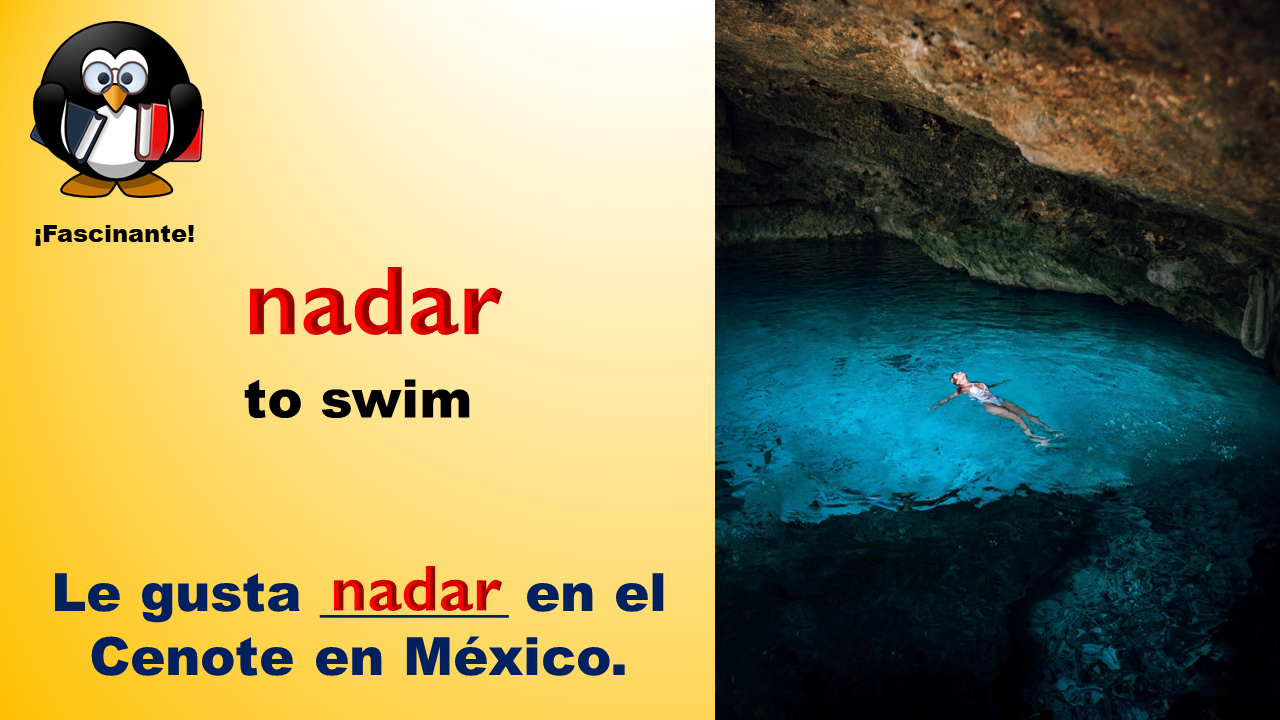 A PowerPoint slide highlighting gustar and nadar, and showing a Cenote in the Yucatán in Mexico.