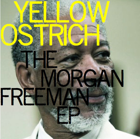 Yellow Ostrich - The Morgan Freeman EP (2010 EP)