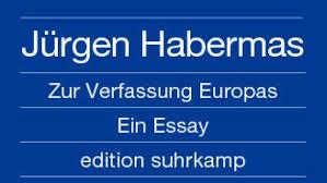 Habermas esszéje a Suhrkamp kiadásában (Magyarul: Esszé Európa alkotmányáról)