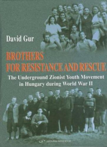 David Gur könyve a magyarországi cionista ellenállási mozgalomról