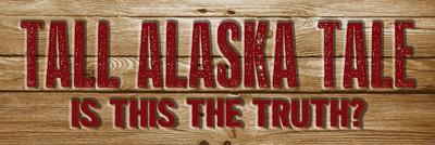 Tall Alaska Tale