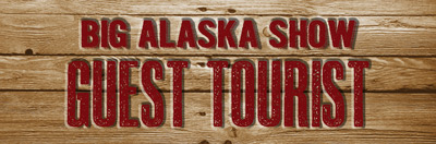 Big Alaska Show Guest Tourist