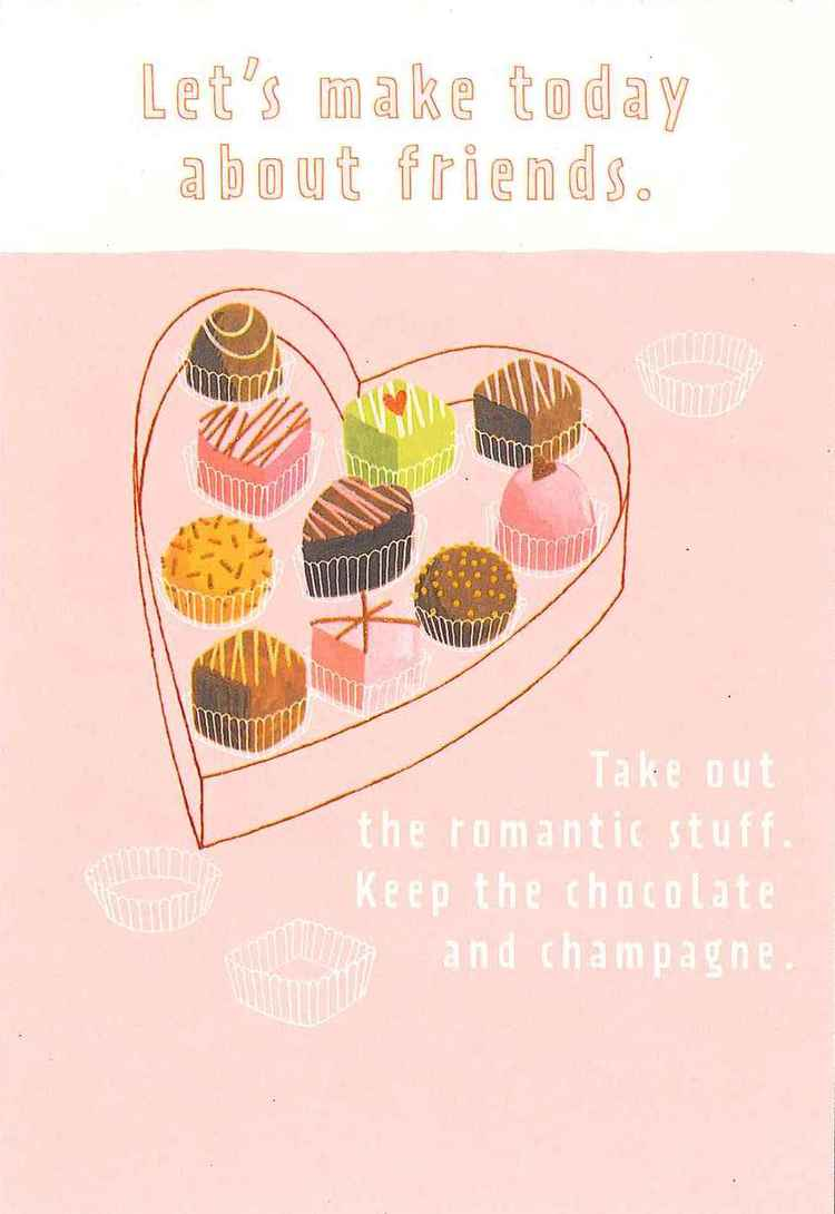 Inside:   Not that we ever need an excuse for chocolate and champagne.   Happy Friend Day