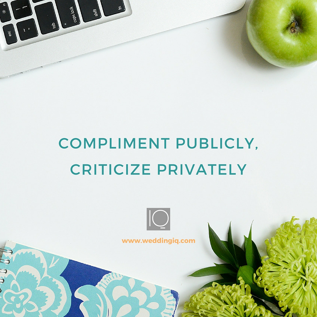 WeddingIQ Blog - Compliment Publicly, Criticize Privately