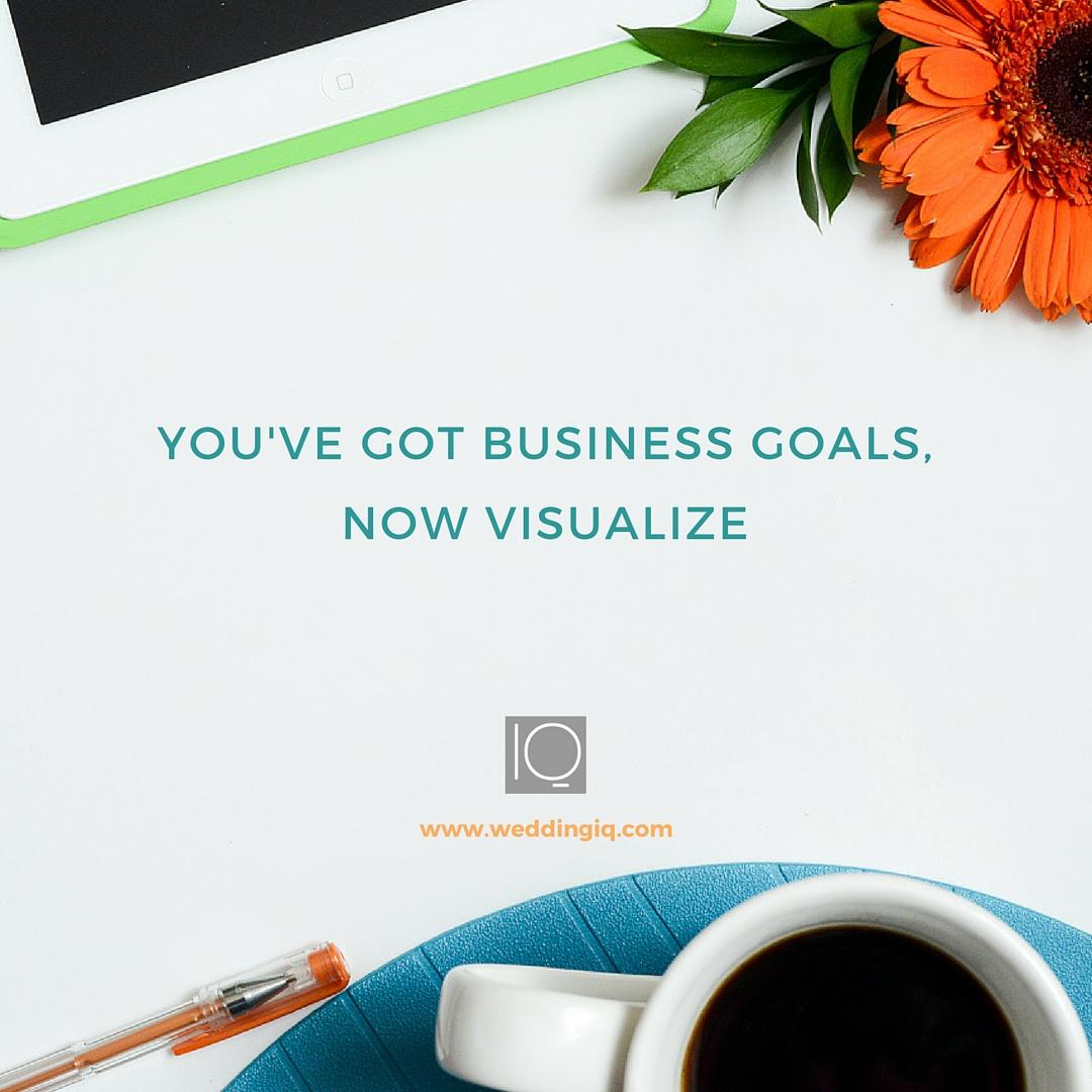 WeddingIQ Blog - You've Got Business Goals Now Visualize