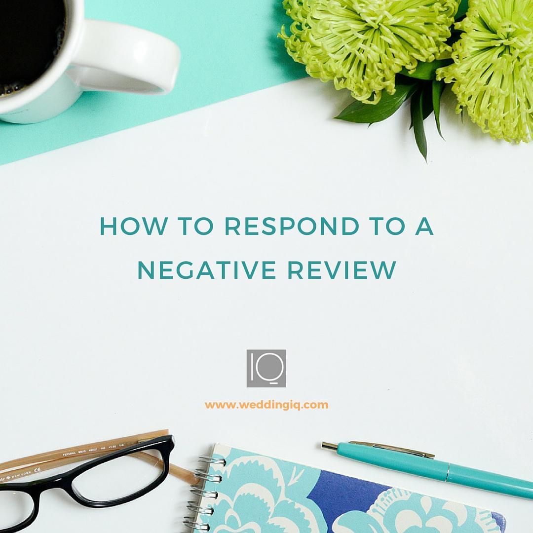 WeddingIQ Blog - How to Respond to a Negative Review