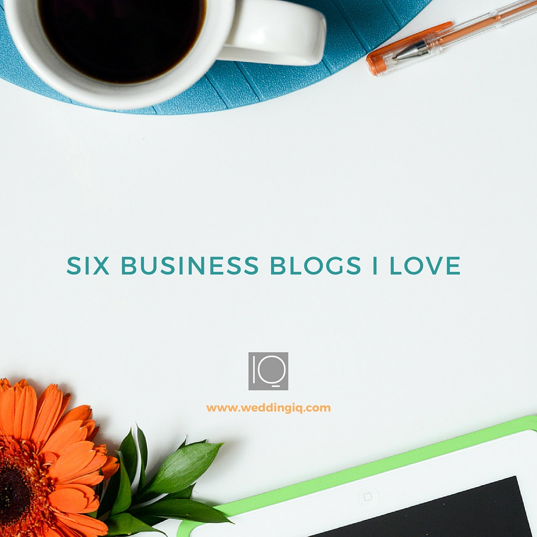 WeddingIQ Blog - Six Business Blogs I Love