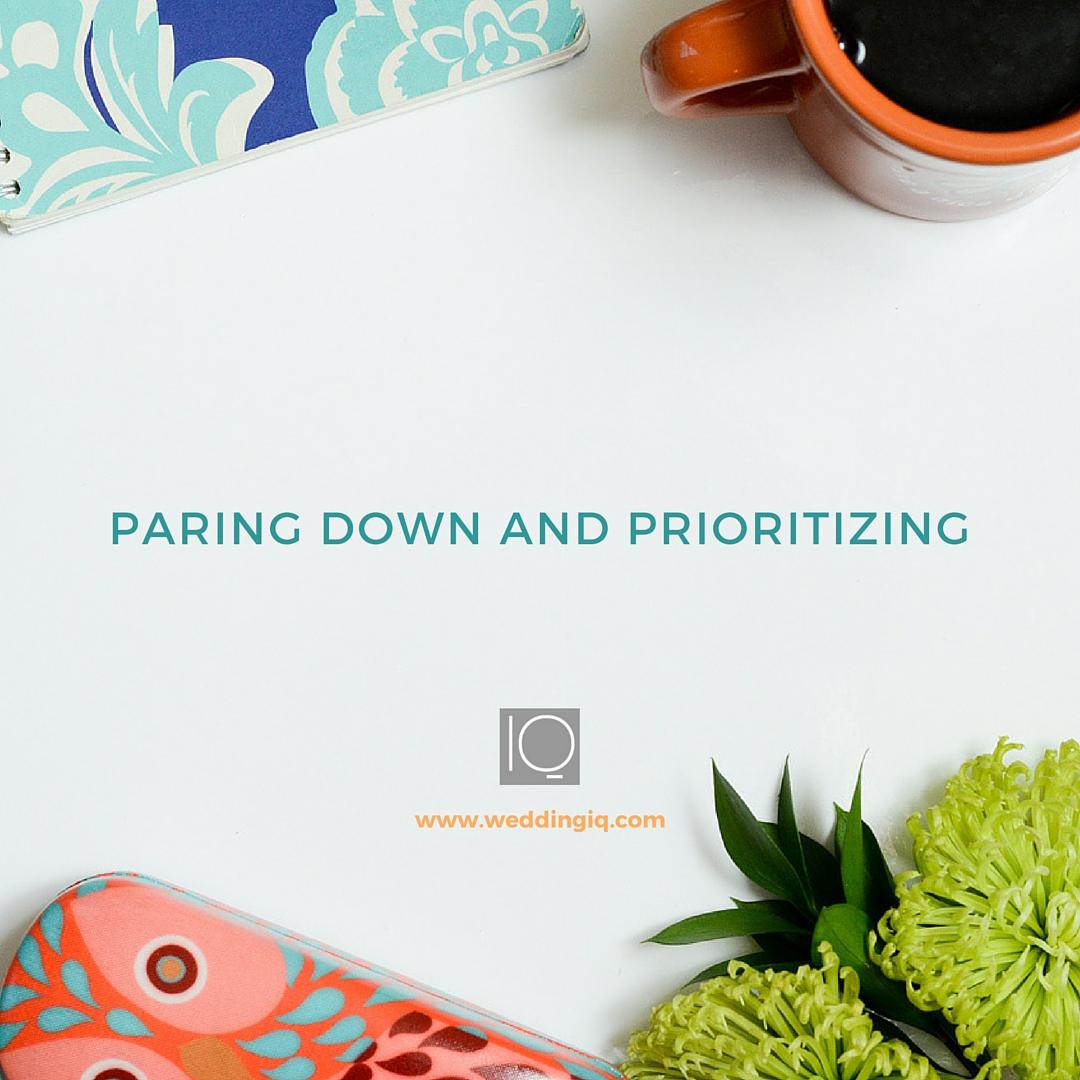 WeddingIQ Blog - Paring Down and Prioritizing