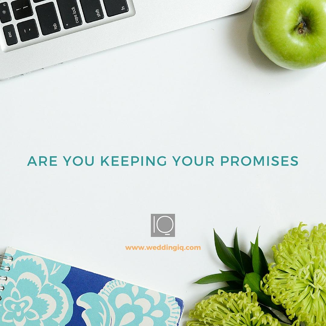 WeddingIQ Blog - Are You Keeping Your Promises?
