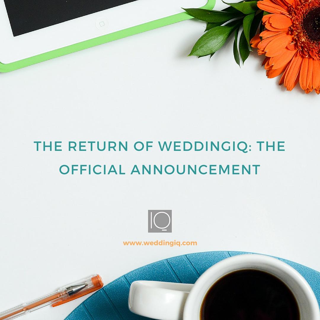 WeddingIQ Blog - The Return of WeddingIQ: The Official Announcement