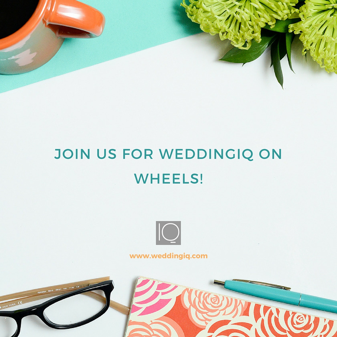 WeddingIQ - Join Us for WeddingIQ on Wheels!