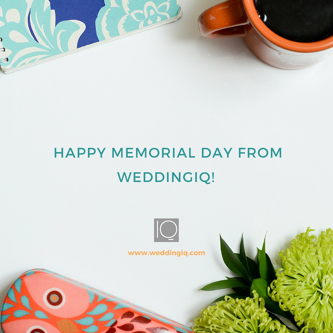 WeddingIQ Blog -  Happy Memorial Day from WeddingIQ!