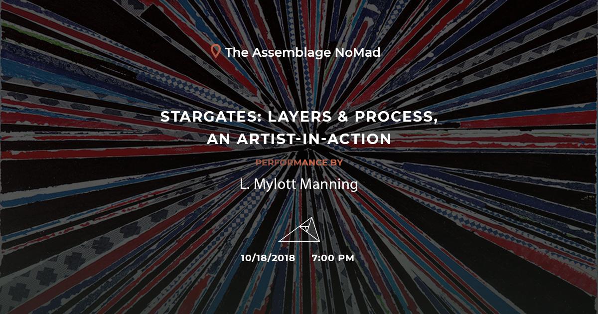 L Mylott Manning, Stargates: Layers & Process