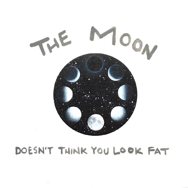 The Moon Doesn't Think You're Fat
