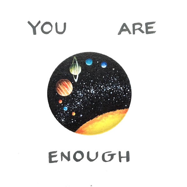 You Are Enough outer space