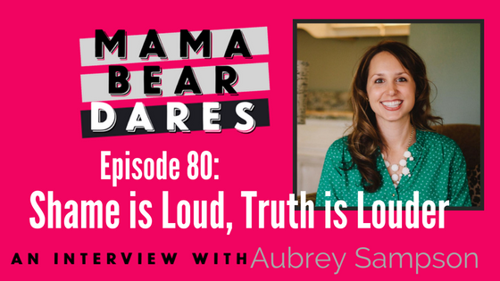 Motherhood — Listen Episodes 61 90 — Mama Bear Dares Podcast