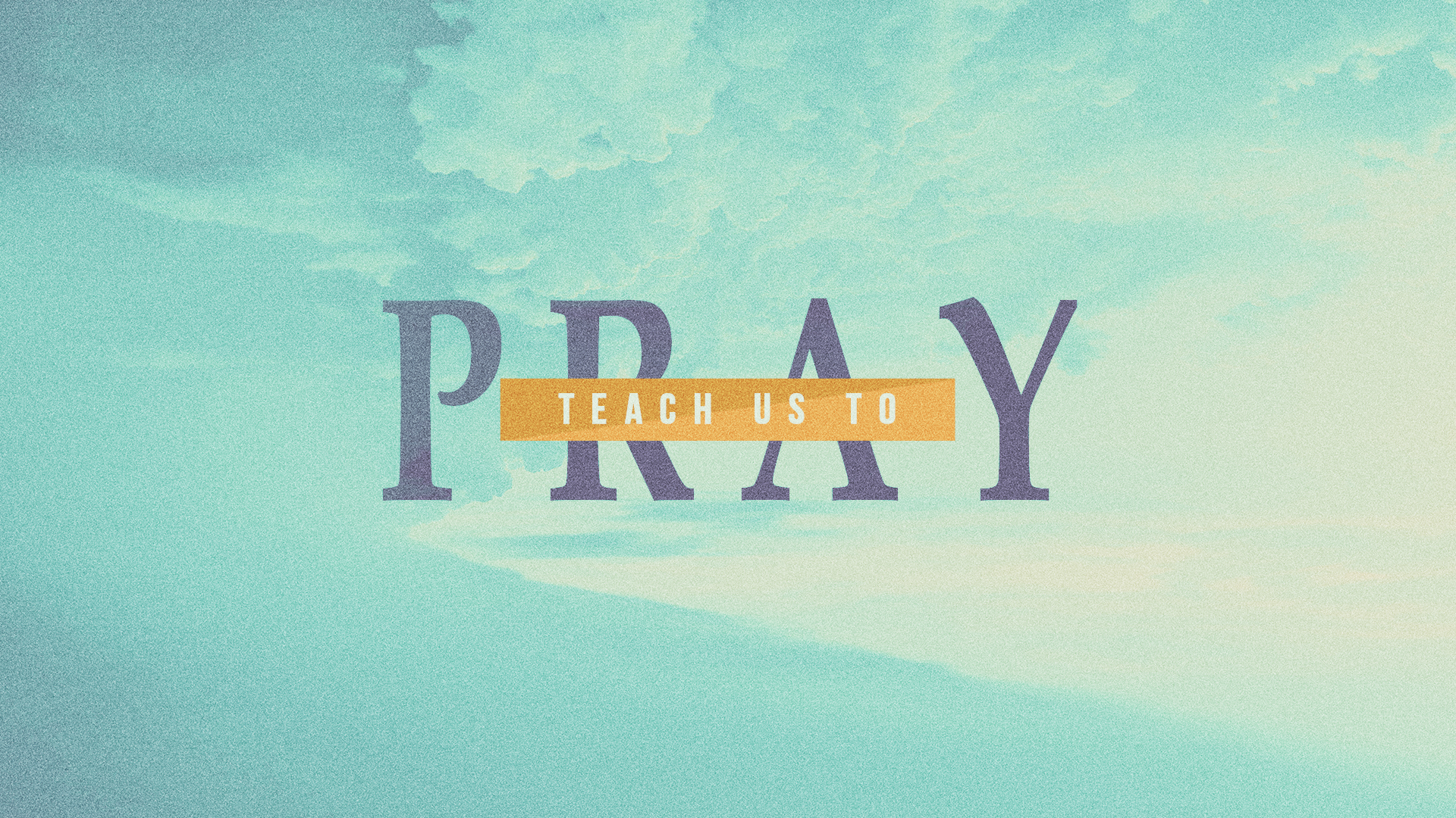 Teach Us to Pray graphic.jpg